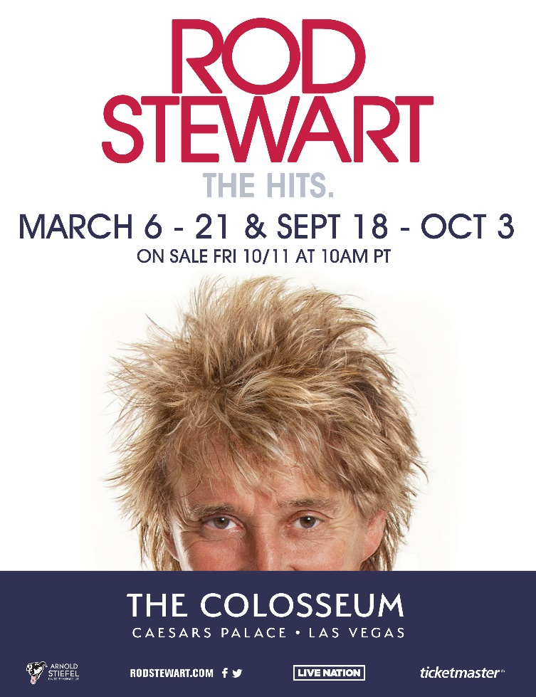 """""""Rod Stewart: The Hits"""" Returning For 16 Shows  March At The Colosseum At Caesars Palace"""